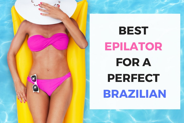 best epilator for a brazilian